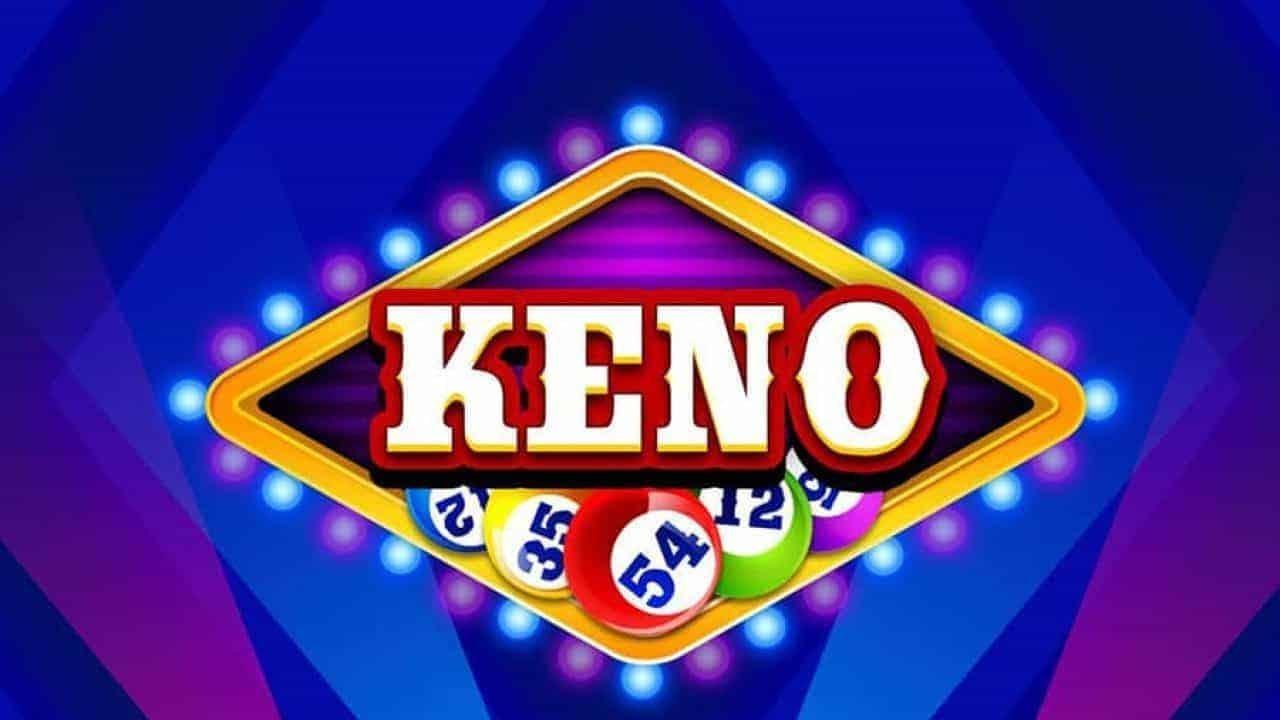 Kinh nghiệm chơi Keno hiệu quả bách phát bách trúng