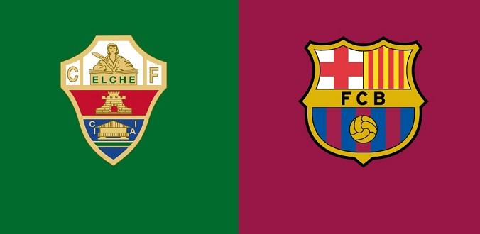 Nhận định - Soi kèo bóng đá Elche vs Barcelona hôm nay, 22h15 ngày 24/01