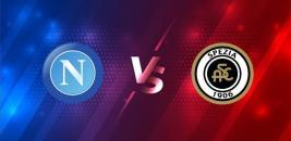 Nhận định - Soi kèo bóng đá Napoli vs Spezia hôm nay, 03h00 ngày 29/01